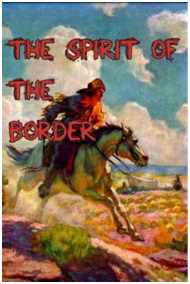 The Spirit Of Border 1906 Novel Is Based On Events Occurring In Ohio River Valley Late Eighteenth Century It Features Exploits